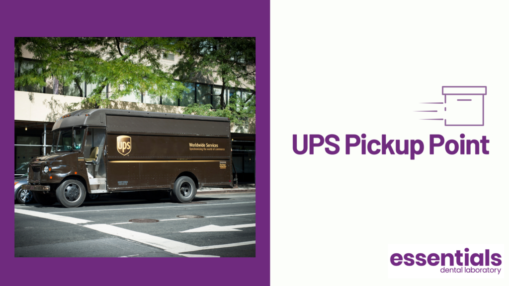 Essentials Dental Laboratory makes it easy to send a dental impression with ups pickup point